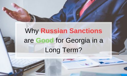 Why Russian Sanctions are Good for Georgia in a Long Term?