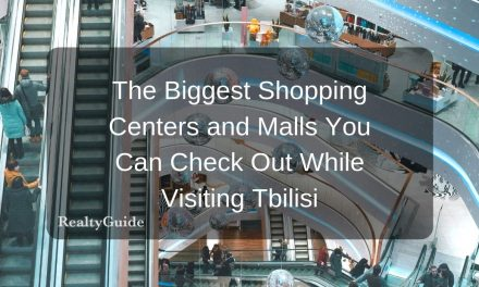 The Biggest Shopping Malls and Centers You Can Check Out While Visiting Tbilisi