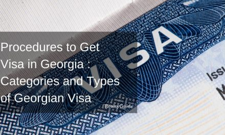 Procedures to Get Visa in Georgia : Categories and Types of Georgian Visa